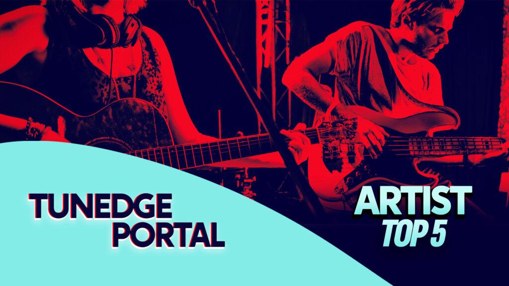 Tunedge Portal Artist Top 5